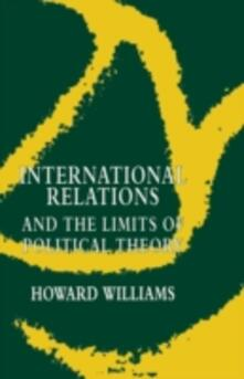 International Relations and the Limits of Political Theory - Howard Williams - cover