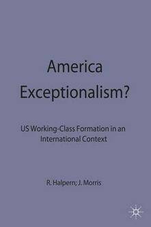 American Exceptionalism?: US Working-Class Formation in an International Context - cover