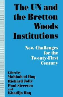 The UN and the Bretton Woods Institutions: New Challenges for the 21st Century - cover