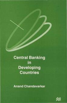 Central Banking in Developing Countries - Anand Chandavarkar - cover