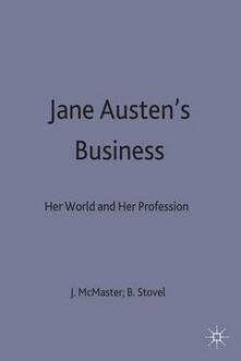 Jane Austen's Business: Her World and Her Profession - cover