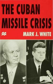 The Cuban Missile Crisis - M. White - cover