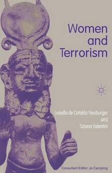 Women and Terrorism - Luisella De Cataldo Neuburger,Tiziana Valentini,Leo Michael Hughes - cover