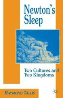 Newton's Sleep: The Two Cultures and the Two Kingdoms - Raymond Tallis - cover