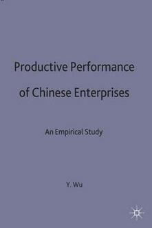 Productive Performance of Chinese Enterprises: An Empirical Study - Y. Wu - cover