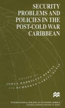 Security Problems and Policies in the Post-Cold War Caribbean - cover