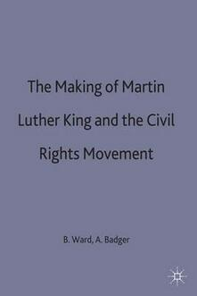 The Making of Martin Luther King and the Civil Rights Movement - cover