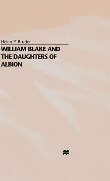 William Blake and the Daughters of Albion - Helen P. Bruder - cover