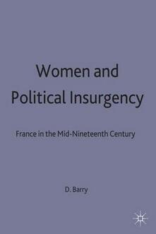 Women and Political Insurgency: France in the Mid-Nineteenth Century - David Barry - cover