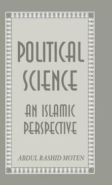 Political Science: An Islamic Perspective - Abdul Rashid Moten - cover