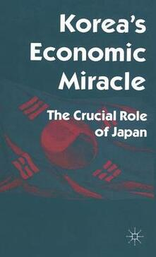 Korea's Economic Miracle: The Crucial Role of Japan - Robert Castley - cover