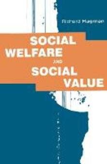 Social Welfare and Social Value: The Role of Caring Professions - Richard Hugman - cover