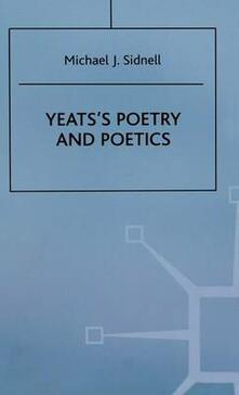 Yeats's Poetry and Poetics - Michael J. Sidnell - cover