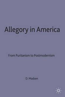 Allegory in America: From Puritanism to Postmodernism - Deborah L. Madsen - cover