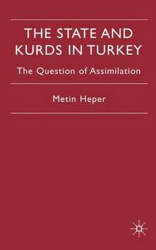 The State and Kurds in Turkey: The Question of Assimilation - Metin Heper - cover