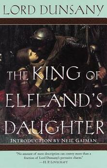 The King of Elfland's Daughter - Dunsany, Lord - cover