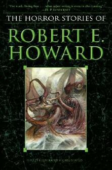The Horror Stories Of Robert E. Howard - Robert E. Howard - cover