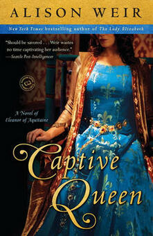 Captive Queen: A Novel of Eleanor of Aquitaine - Alison Weir - cover