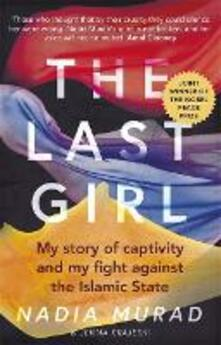 The Last Girl: My Story of Captivity and My Fight Against the Islamic State - Nadia Murad,Jenna Krajeski - cover