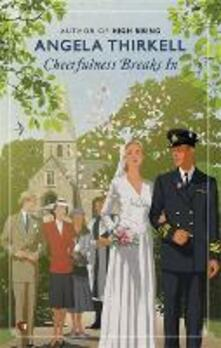 Cheerfulness Breaks In - Angela Thirkell - cover