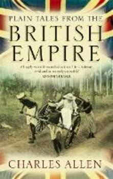 Plain Tales From The British Empire - Charles Allen - cover
