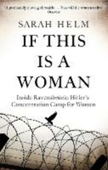 If This Is A Woman: Inside Ravensbruck: Hitler's Concentration Camp for Women - Sarah Helm - cover