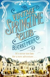 Libro in inglese The Vintage Springtime Club  - Beatrice Meier