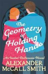 Libro in inglese The Geometry of Holding Hands Alexander McCall Smith