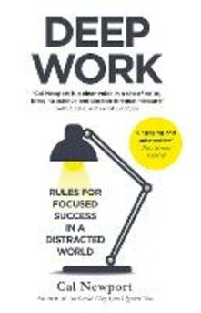 Deep Work: Rules for Focused Success in a Distracted World - Cal Newport - cover