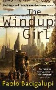 Libro in inglese The Windup Girl  - Paolo Bacigalupi