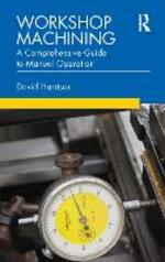 Workshop Machining: A Comprehensive Guide to Manual Operation