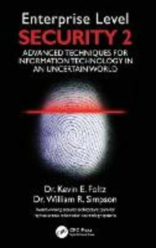 Enterprise Level Security 2: Advanced Techniques for Information Technology in an Uncertain World - Kevin E. Foltz,William R. Simpson,Institute for Defense Analyses - cover