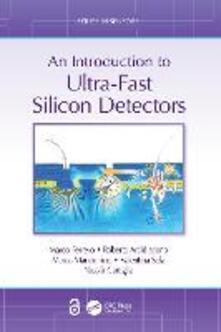 An Introduction to Ultra-Fast Silicon Detectors - Marco Ferrero,Roberta Arcidiacono,Marco Mandurrino - cover
