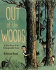 Out of the Woods: A True Story of...