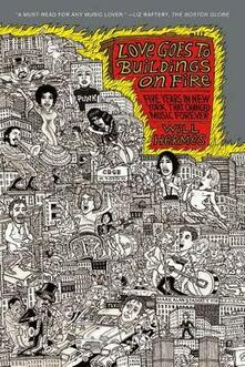 Love Goes to Buildings on Fire: Five Years in New York That Changed Music Forever - Will Hermes - cover
