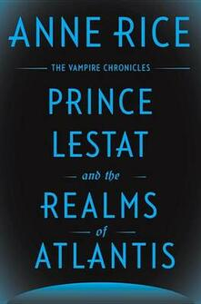 Prince of Lestat and the realms of Atlantis - Anne Rice - copertina