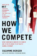 Libro in inglese How We Compete: What Companies Around the World Are Doing to Make It in Today's Global Economy Suzanne Berger