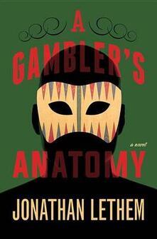 A Gambler's Anatomy - Jonathan Lethem - cover