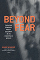 Beyond Fear: Thinking Se