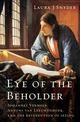 Eye of the Beholder: Johannes Vermeer,...