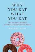 Libro in inglese Why You Eat What You Eat: The Science Behind Our Relationship with Food Rachel Hertz
