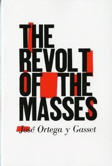 The Revolt of the Masses - Jose Ortega y Gasset - cover