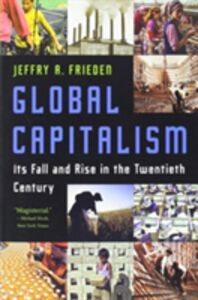 Libro in inglese Global Capitalism: Its Fall and Rise in the Twentieth Century  - Jeffry A. Frieden