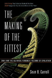 Foto Cover di The Making of the Fittest: DNA and the Ultimate Forensic Record of Evolution, Libri inglese di Sean B. Carroll, edito da WW Norton & Co