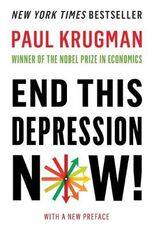 Libro in inglese End This Depression Now! Paul Krugman