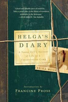 Helga's Diary: A Young Girl's Account of Life in a Concentration Camp - Helga Weiss - cover