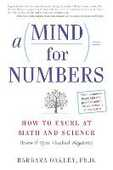 Libro in inglese A Mind for Numbers: How to Excel at Math and Science (Even If You Flunked Algebra) Barbara Oakley