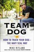 Libro in inglese Team Dog: How to Train Your Dog - the Navy Seal Way Gary Brozek Mike Ritland