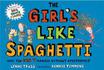 The   Girl's Like Spaghet