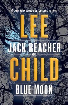 Blue Moon: A Jack Reacher Novel - Lee Child - cover